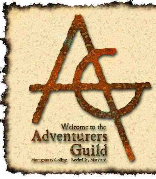 Welcome to the Adventurers Guild! We are the first, the foremost, and _only_ role playing game club of Montgomery College in Rockville, Maryland.