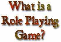 What is a Role Playing Game?